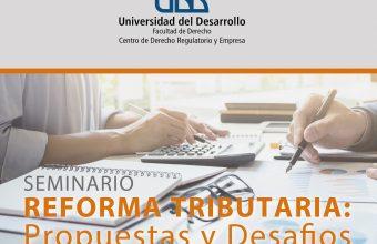Seminario Reforma Tributaria: Propuestas y Desafios