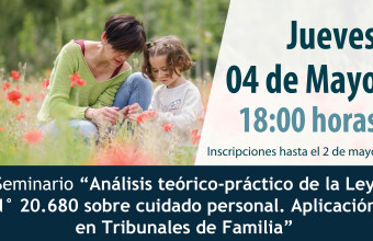 """Seminario """"Análisis teórico-práctico de la Ley N° 20.680 sobre cuidado personal. Aplicación en Tribunales de Familia"""""""