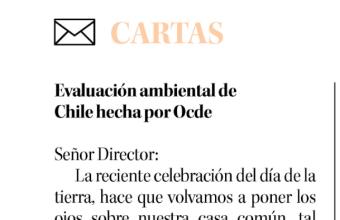 Carta al Director: Evaluación ambiental de Chile hecha por Ocde, por Marcelo Sandoval