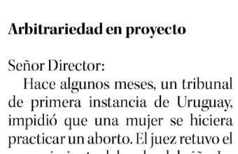 Carta al Director: Arbitrariedad en el proyecto de ley sobre aborto. Por Renzo Munita