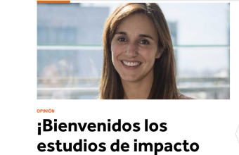 Opinión: ¡Bienvenidos los estudios de impacto regulatorio!, por Natalia González