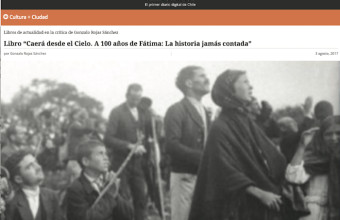 """Crítica de Gonzalo Rojas a """"Caerá desde el Cielo. A 100 años de Fátima: La historia jamás contada"""""""