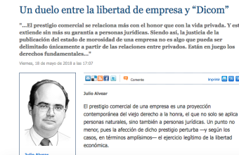 """Opinión: Un duelo entre la libertad de empresa y """"Dicom"""", por Julio Alvear"""