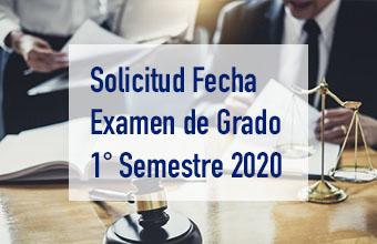 Solicitud Fecha Examen de Grado 1° Semestre 2020