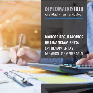 Diplomado Marcos Regulatorios de Financiamiento:  Emprendimiento y  Desarrollo Empresarial